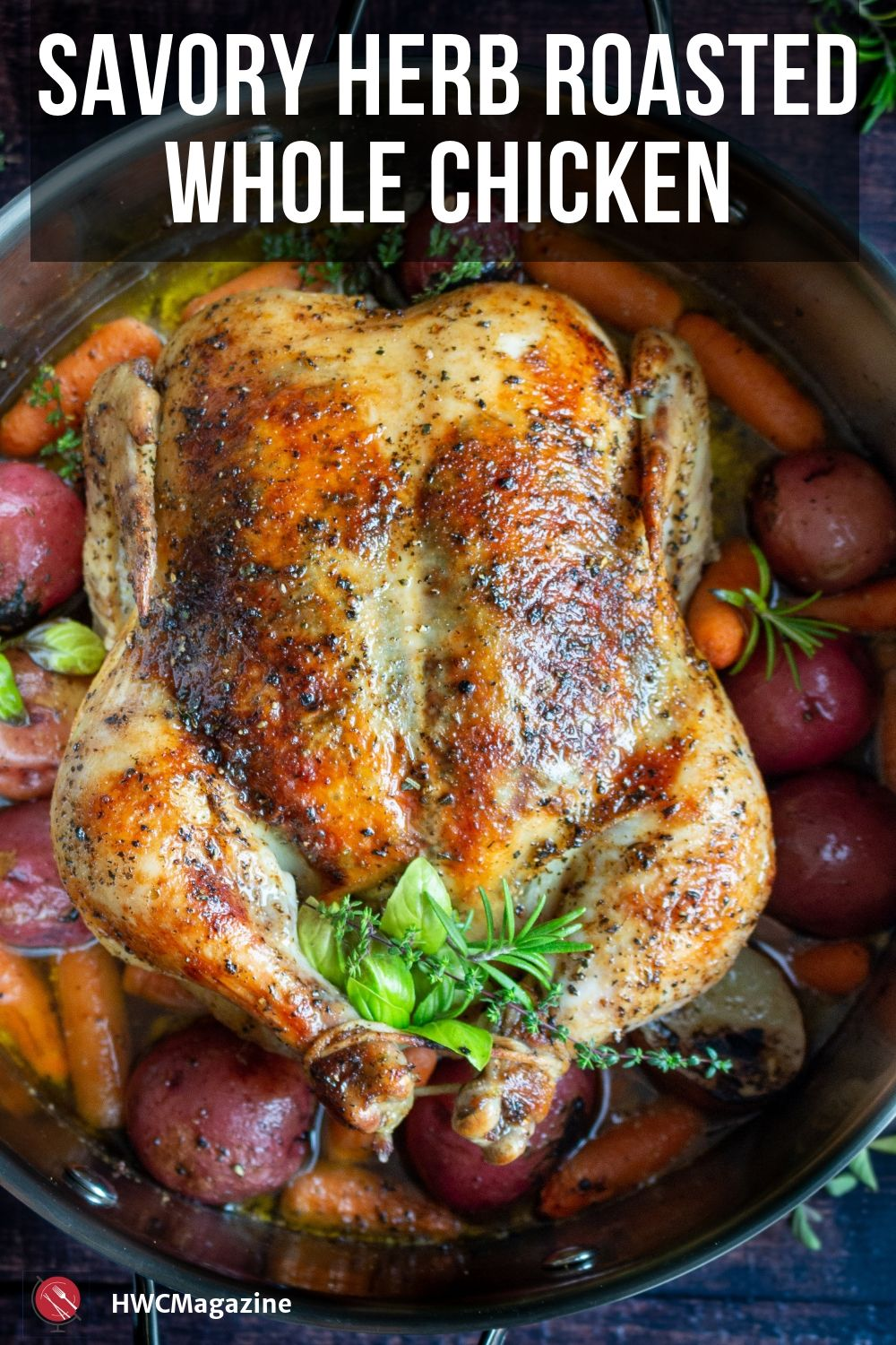 Savory Herb Roasted Whole Chicken / https://www.hwcmagazine.com