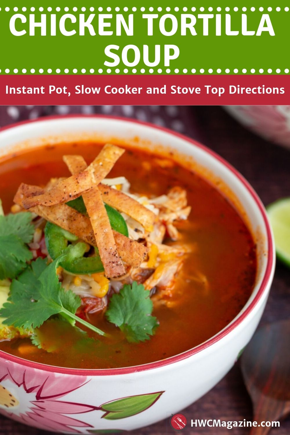 Best Chicken Tortilla Soup / https://www.hwcmagazine.com