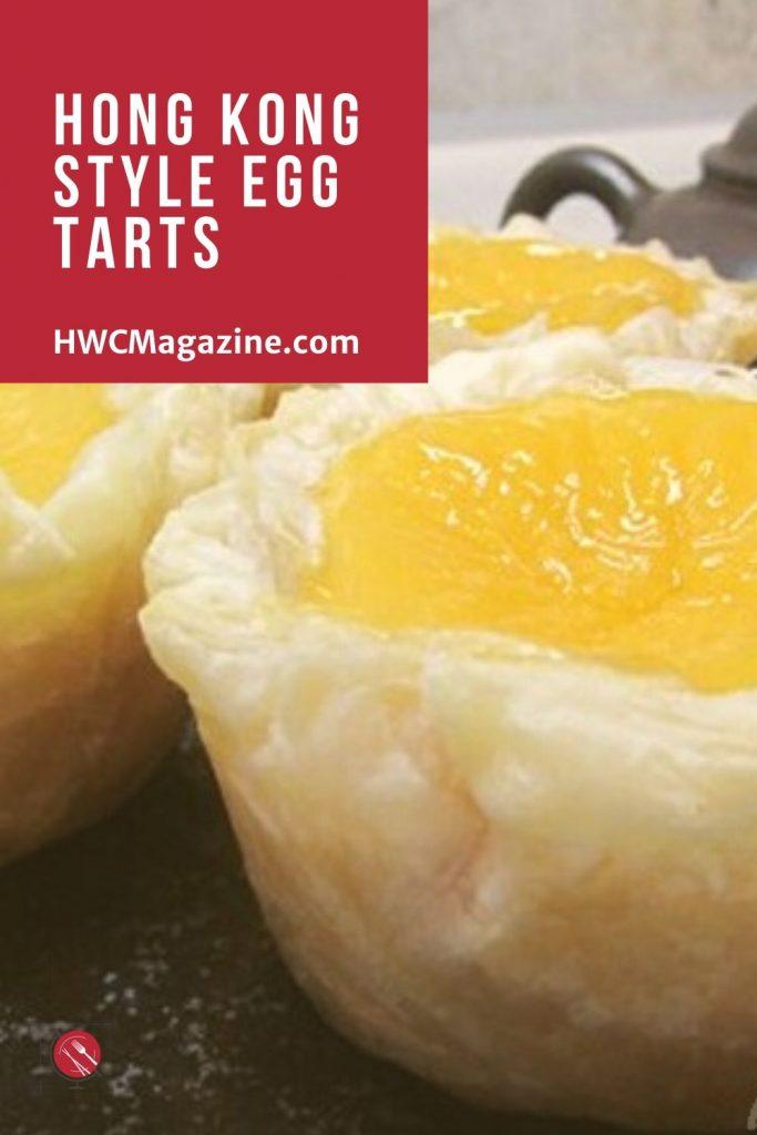 Hong Kong Style Egg Tarts / https://www.hwcmagazine.com