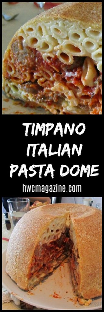 Timpano Italian Pasta Dome / https://www.hwcmagazine.com