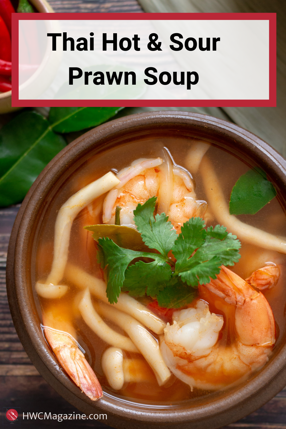 Thai Hot and Sour Prawn Soup also known as Tom Yum Goong is a fragrant, spicy and sour soup flavor explosion made with authentic Thai ingredients. #thai #asian #easyrecipe #soup #healthyrecipe #healthyeating #spicy / https://www.hwcmagazine.com