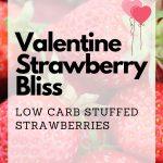 Valentine Strawberry Bliss / https://www.hwcmagazine.com