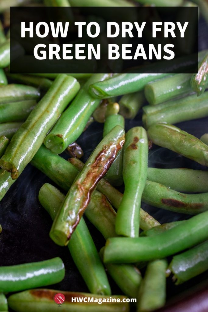 How to Dry Fry Green Beans.