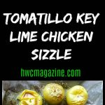 Tomatillo Key Lime Chicken Sizzle / https://www.hwcmagazine.com