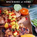Grilled Mango Citrus Chicken - Spa Dining at home.