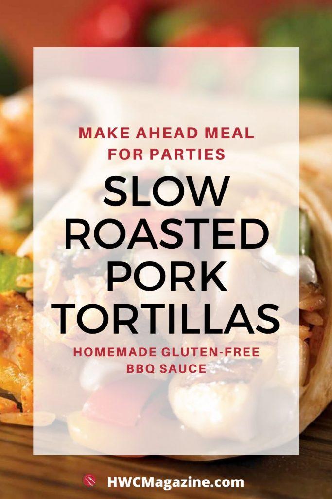 Slow Roasted Pork Tortillas / https://www.hwcmagazine.com