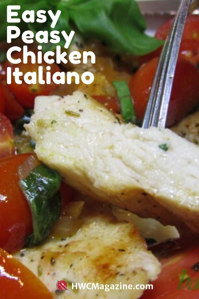 Easy Peasy Chicken Italiano / https://www.hwcmagazine.com