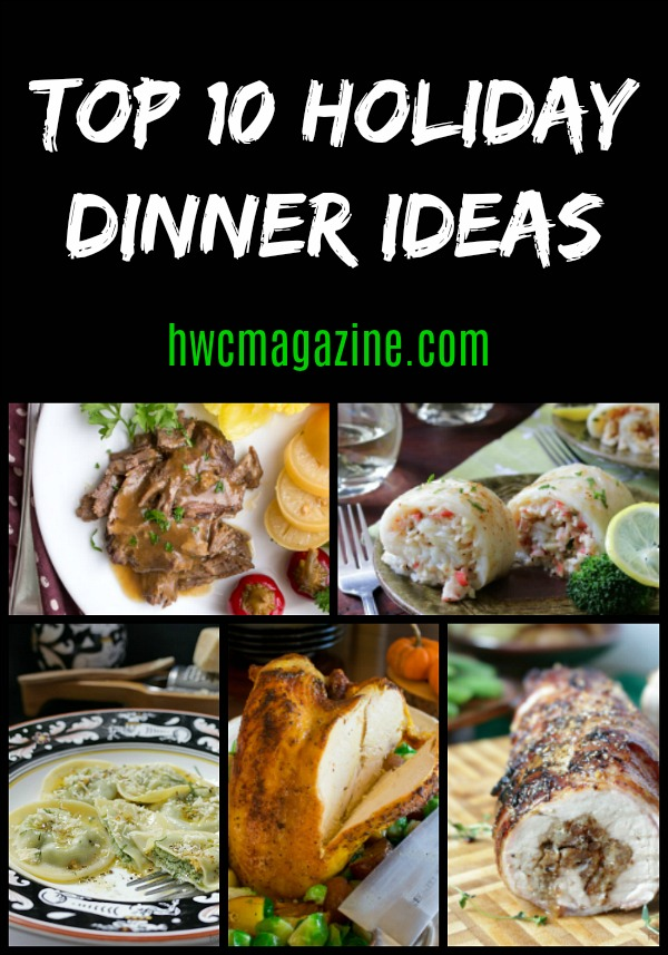 Top 10 Holiday Dinner Ideas / https://www.hwcmagazine.com