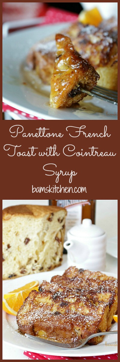 Panettone French Toast with Cointreau Syrup / http://bamskitchen.com