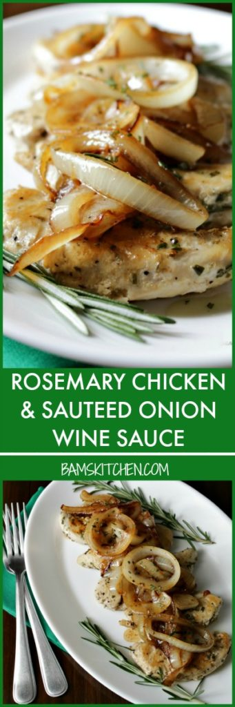 Rosemary Chicken and Sautéed Onion Wine Sauce / https://www.hwcmagazine.com