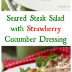 Seared Steak Salad with Strawberry Cucumber Dressing / https://www.hwcmagazine.com