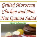 Grilled Moroccan Chicken and Pine Nut Quinoa Salad / https://www.hwcmagazine.com