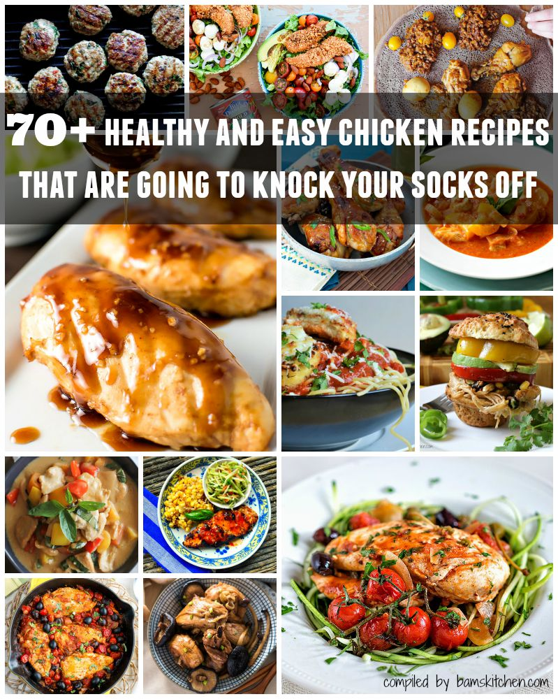 70 + Healthy and Easy Chicken Recipes roundup