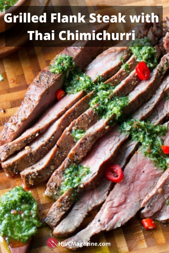 Grilled Flank Steak with Thai Chimichurri / https://www.hwcmagazine.com