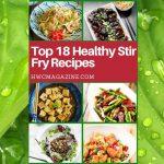 Top 18 Healthy Stir Fry Recipes/ https://www.hwcmagazine.com