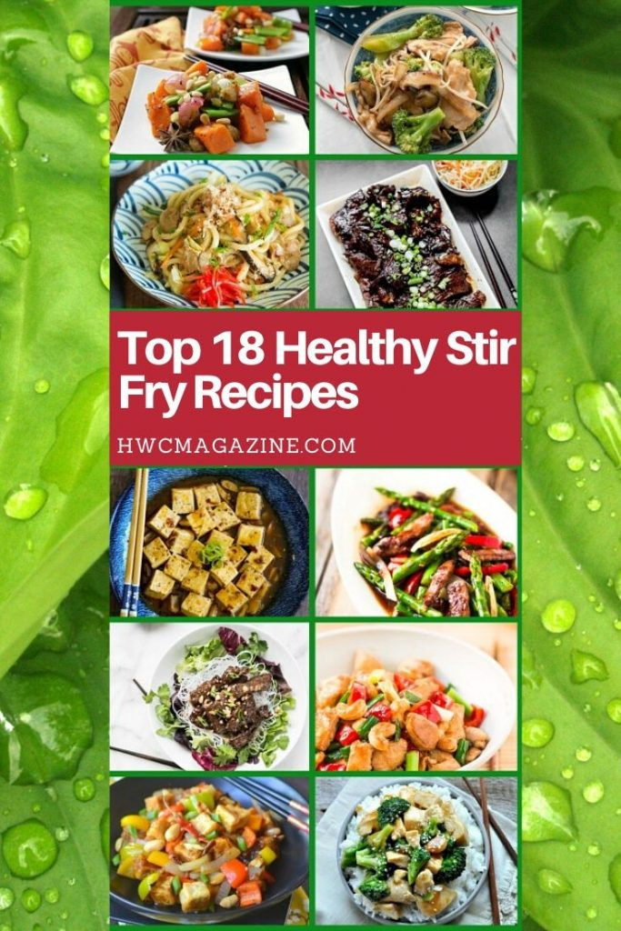Top 18 Healthy Stir Fry Recipes/ https://www.hwcmagazine.com