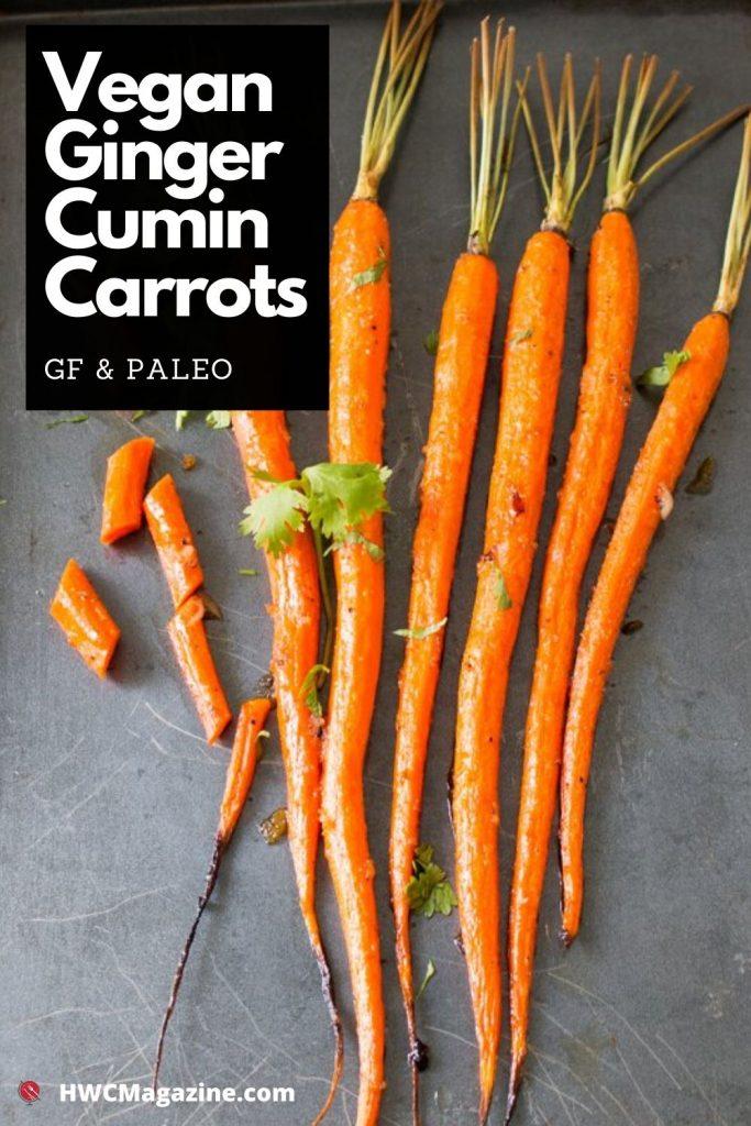 Vegan Ginger Cumin Carrots / https://www.hwcmagazine.com