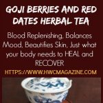 Goji Berry and Red Dates Herbal Tea / https://www.hwcmagazine.com