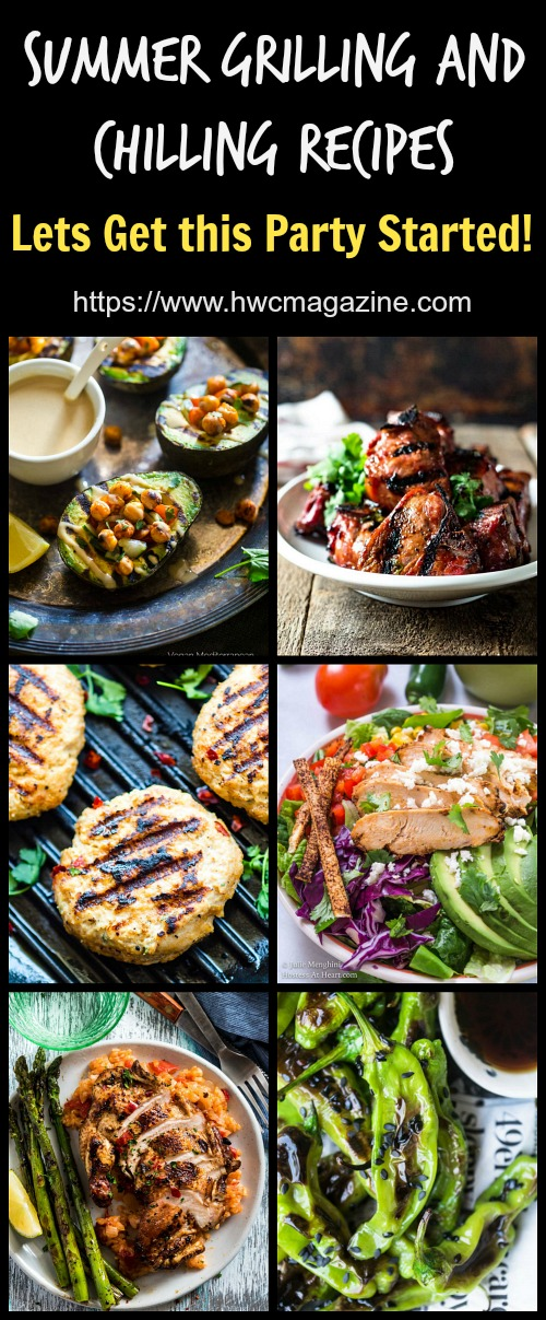 Summer Grilling and Chilling Recipes / 28 Amazing Recipes/ ROUND UP/ GRILL/ BBQ/ SUMMER / PARTY/ GRILLING/ https://www.hwcmagazine.com
