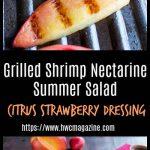 Grilled Shrimp Nectarine Summer Salad/ Amazing Citrus Strawberry Dressing/ https://www.hwcmagazine.com