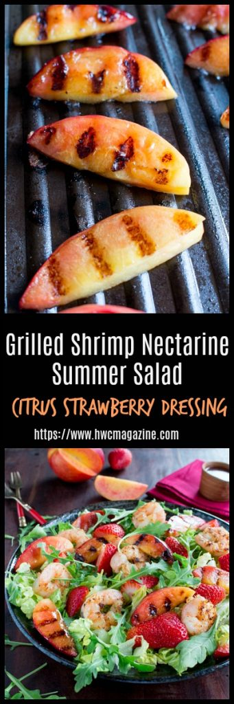 Grilled Shrimp Nectarine Summer Salad/ Amazing Citrus Strawberry Dressing/ https://www.hwcmagazine.com