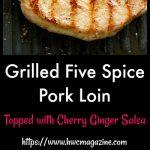 Grilled Five Spiced Pork Loin Chops/ https://www.hwcmagazine.com