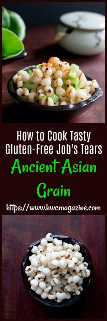 How to Cook Tasty Gluten-Free Job Tears / https://www.hwcmagazine.com
