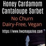 Honey Cardamom Cantaloupe Sorbet / https://www.hwcmagazine.com