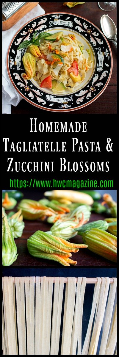 Homemade Tagliatelle Pasta with Zucchini Blossoms / https://www.hwcmagazine.com