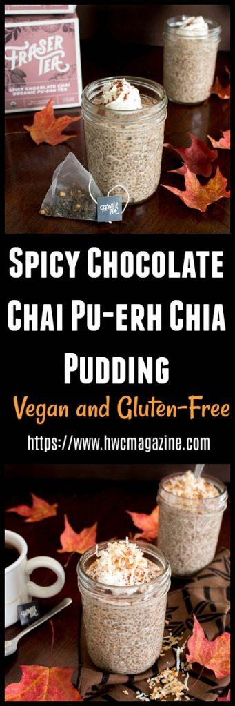 Spicy Chocolate Chai Pu-erh Chia Pudding / https://www.hwcmagazine.com