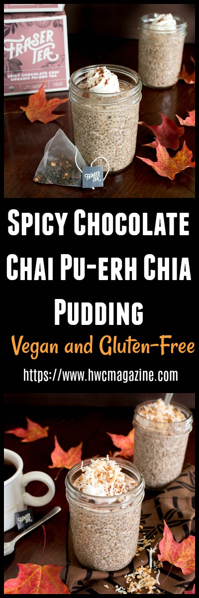 Spicy Chocolate Chai Pu-erh Chia Pudding / https://www.hwcmagazine.com