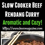 Slow Cooker Beef Rendang Curry / https://www.hwcmagazine.com