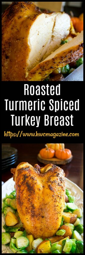 Roasted Turmeric Spiced Turkey Breast / https://www.hwcmagazine.com