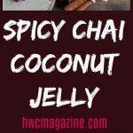 Spicy Chai Coconut Jelly / https://www.hwcmagazine.com