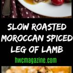 Slow Roasted Moroccan Spiced Leg of Lamb / https://www.hwcmagazine.com