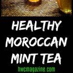 Healthy Moroccan Mint Tea / https://www.hwcmagazine.com