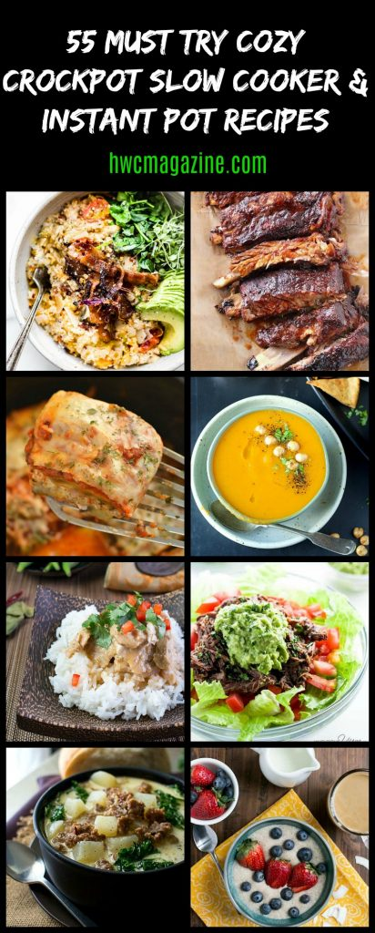 55 MUST TRY Cozy Crockpot Slow Cooker Instant Pot Recipes / https://www.hwcmagazine.com