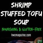 Shrimp Stuffed Tofu Soup/ https://www.hwcmagazine.com