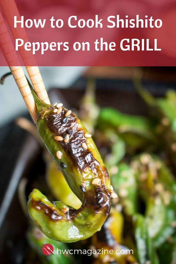 How to Cook Shishito Peppers on the GRILL is going to be your new go to appetizer recipe as you will learn how to choose, grill and serve this quick and easy appetizer. Click to check out the recipe. #shishito #peppers #grilling #appetizer #japanese / https://www.hwcmagazine.com