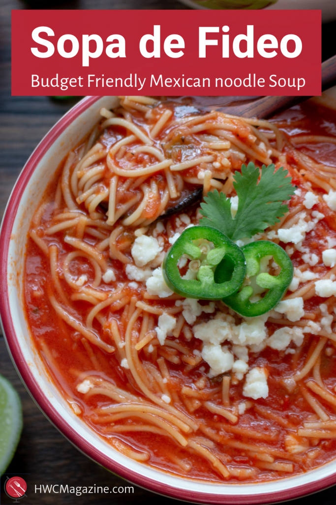 Sopa de Fideo is a delicious budget friendly Mexican Noodle Soup made with a vegetable tomato spicy broth with aromatics, herbs and pan-fried angel hair noodles. #mexican #spanish #soup #noodleswithoutborders #noodles #soup #budgetfriendly #easyrecipe #vegetarian #weekdaymeals / https://www.hwcmagazine.com