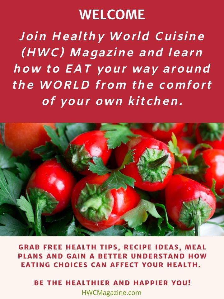 Join Healthy World Cuisine and eat your way around the world.