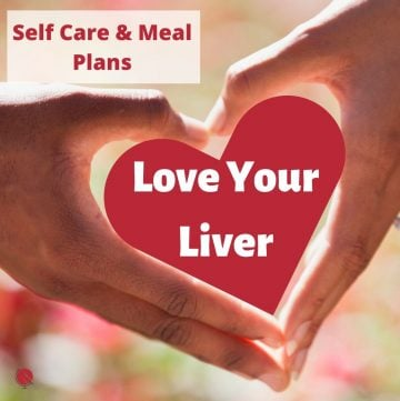 Love your liver with 2 hands held together in the shape of a heart with self care and meal plan sign.