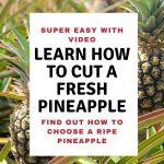 Learn how to cut a fresh pineapple.