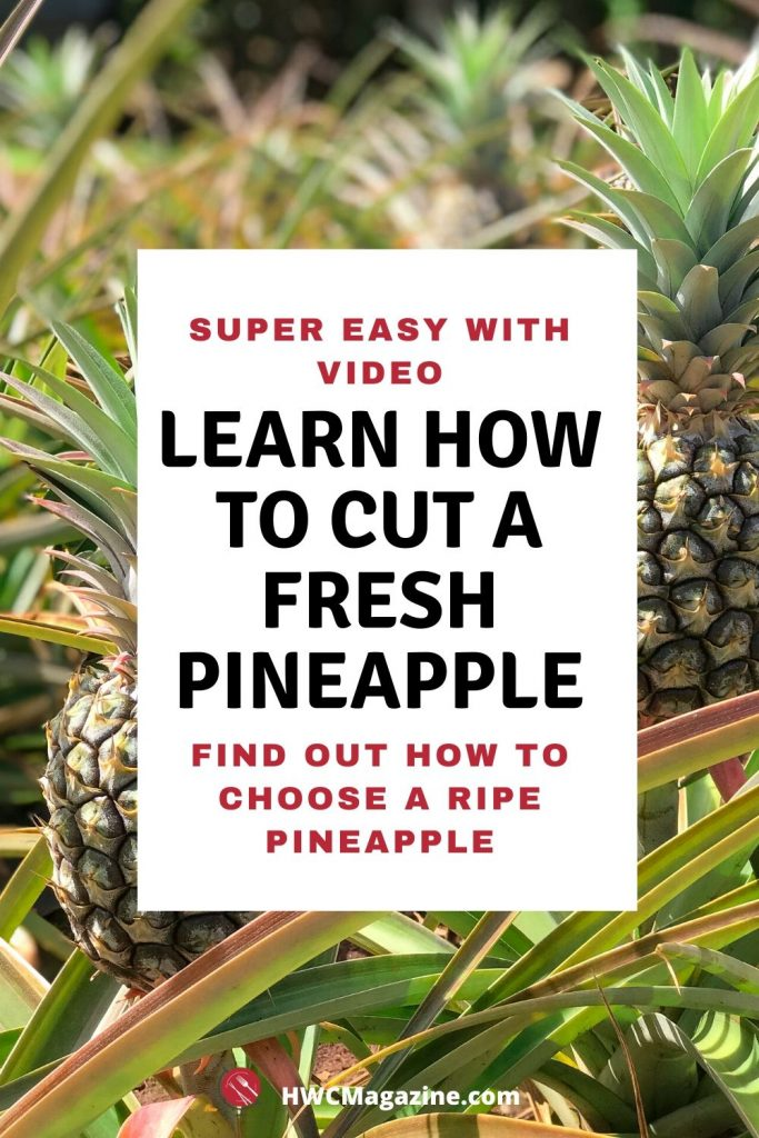 Learn how to cut a fresh pineapple.