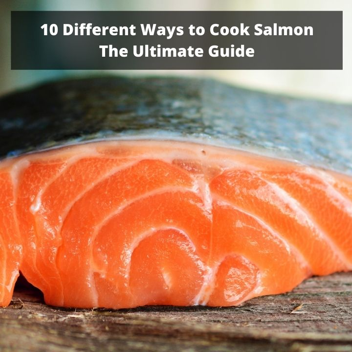 uncooked salmon with skin with the sign 10 different ways to cook salmon the ultimate guide.